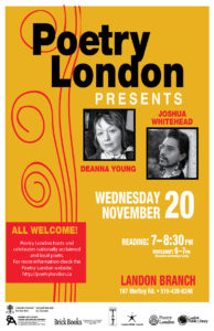 Poetry London presents Deanna Young and Joshua Whitehead at Landon Branch Library in Wortley Village 7pm Wed Nov 20th 2019