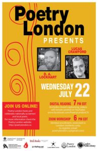 Poetry London Presents D.A.Lockhart and Lucas Crawford Wednesday July 22 Digital Reading 7pm EDT