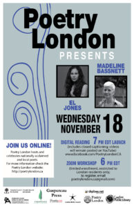 On Weds Nov 18, we launch our next video event featuring Madeline Bassnett & El Jones, along with local opener Melissa Schnarr