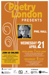 Poetry London Presents Phil Hall 2021 April 21 7pm Join Us Online
